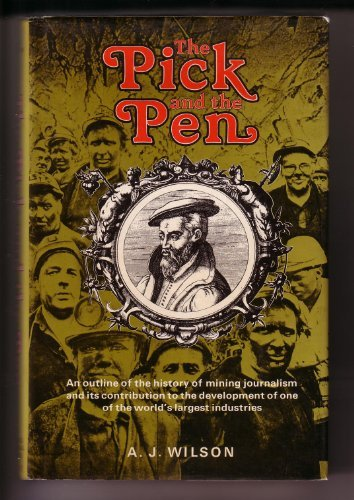 Pick and the Pen: An Outline of the History of Mining Journalism and its Contribution to the Deve...