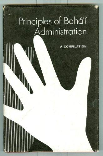 9780900125133: Principles of Baha'i Administration