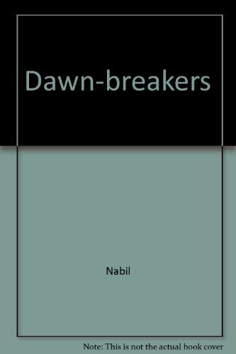 9780900125225: Dawn Breakers - Nabil's Narrative