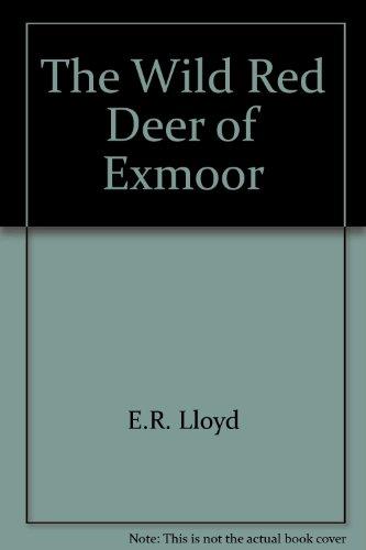 The Wild Red Deer of Exmoor: E.R. Lloyd