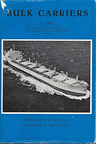 9780900133091: Bulk Carriers: Practical Guide to the Subject for All Concerned with the Shipping Business