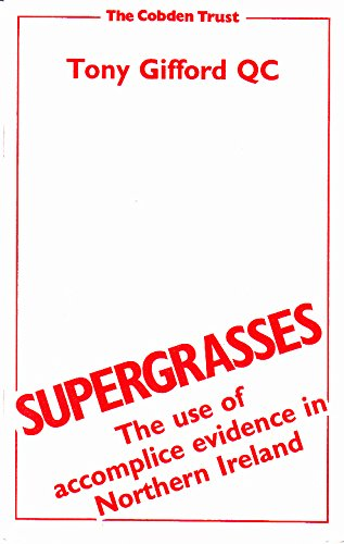 9780900137211: Supergrasses: The Use of Accomplice Evidence in Northern Ireland