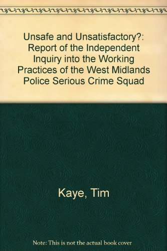 9780900137358: Unsafe & Unsatisfactory?: The Independent Inquiry Into the Working Practices of the West Midlands Police Serious Crime Squad
