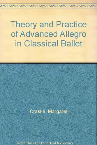 9780900142055: Theory and Practice of Advanced Allegro in Classical Ballet