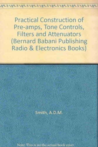 9780900162800: Practical Construction of Pre-amps, Tone Controls, Filters Andattenuators ([Bernards & Babani Press Radio and Electronics Books]) (Bernard Babani Publishing Radio & Electronics Books)
