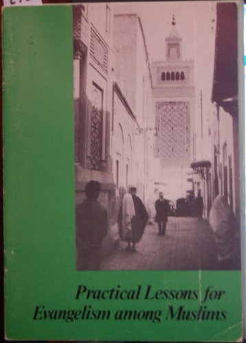 9780900165184: Practical Lessons for Evangelism Among Muslims
