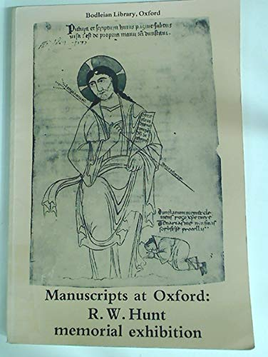9780900177767: Manuscripts at Oxford: An Exhibition in Memory of Richard William Hunt (1908-79), Keeper of Western Manuscripts at the Bodleian Library, Oxford, ... Themes Selected and Described by His Friends