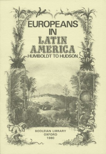 9780900177781: EUROPEANS IN LATIN AMERICA HUMBOLDT TO HUDSON