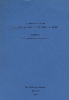 9780900177897: A Catalogue of the Old Chinese Books in the Bodleian Library: Backhouse Collection v. 1