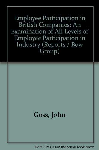 9780900182242: Employee Participation in British Companies: An Examination of All Levels of Employee Participation in Industry (Reports / Bow Group)