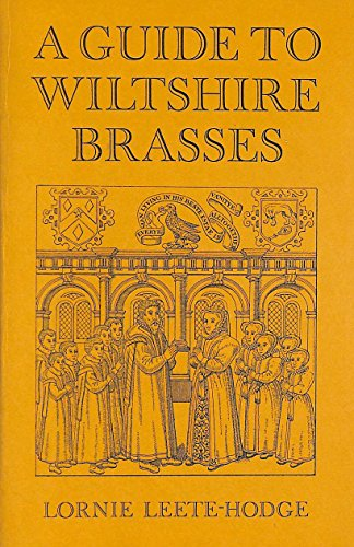 A guide to Wiltshire brasses (0900193026) by Leete-Hodge, Lornie