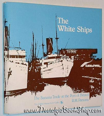 9780900199172: The white ships: The banana trade at the port of Bristol