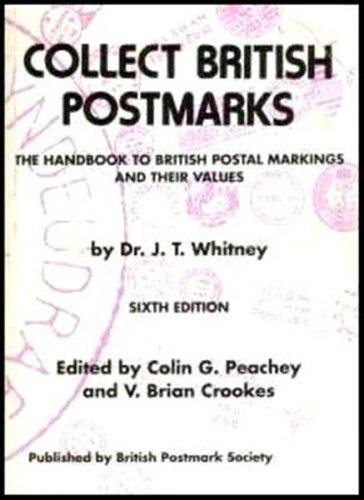 Collect British Postmarks: the handbook to British: Dr. J. T.