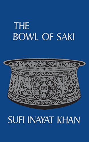 THE BOWL OF SAKI: Khan, Hazrat Inayat