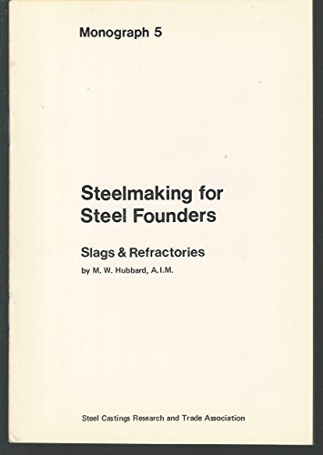 9780900224355: Slags and Refractories (Monograph - Steel Castings Research and Trade Association ; 5)