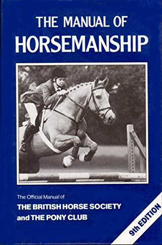 The manual of horsemanship (british horse society): pony club.