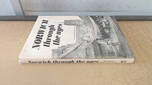 Norwich Through the Ages (9780900227233) by James Wentworth Day