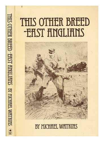 This other breed, East Anglians (9780900227356) by Watkins, Michael