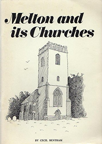 Melton and its Churches.: Cecil Bentham.