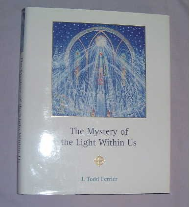 The Mystery of the Light Within Us (9780900235122) by J. Todd Ferrier