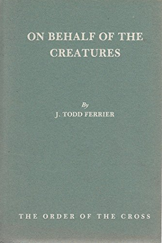 On Behalf of the Creatures (0900235519) by J. Todd Ferrier