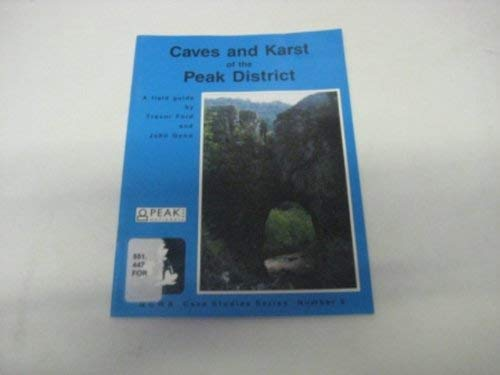 CAVES AND KARST OF THE PEAK DISTRICT: Trevor Ford and