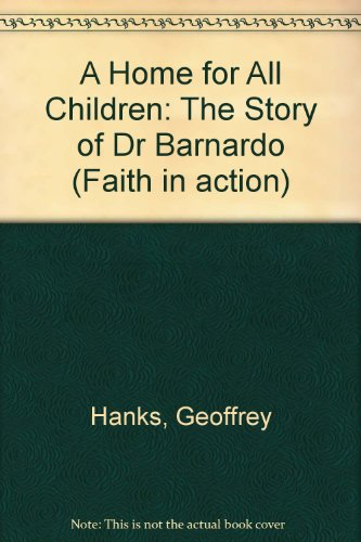 9780900274411: A Home for All Children: The Story of Dr Barnardo (Faith in action)