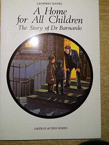 9780900274428: A Home for All Children: The Story of Dr.Barnardo (Faith in Action)