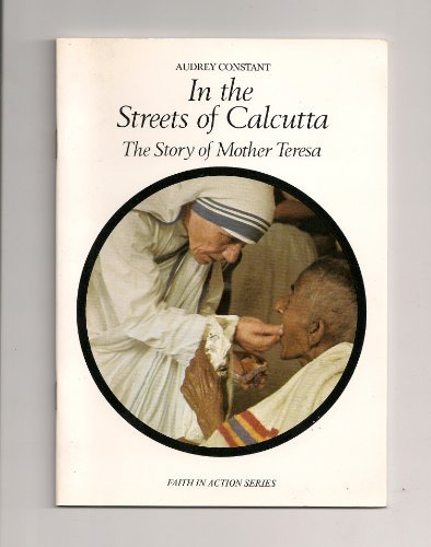 9780900274688: In the Streets of Calcutta: Story of Mother Teresa (Faith in Action)