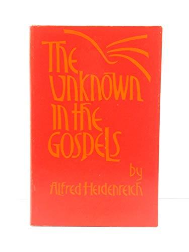 Unknown in the Gospels: Heidenreich, Alfred