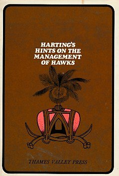 hints on the management of hawks and practical falconry: harting,james edmund