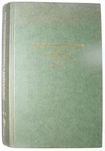 Early Congregational Independency in Lowland Scotland: v.: McNaughton, William Dick