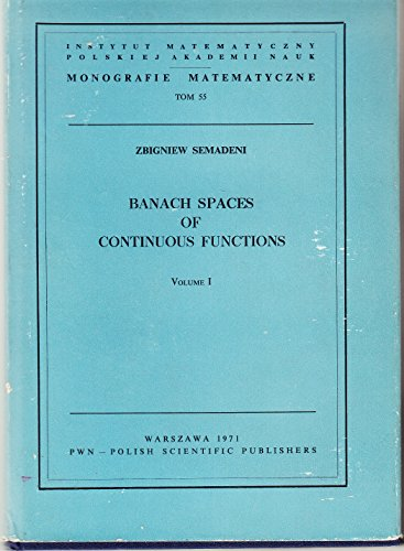 Banach Spaces of Continuous Functions. Volume I: Semadeni, Zbigniew