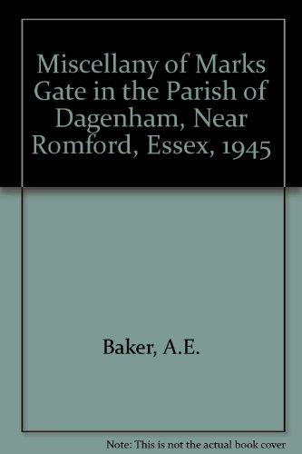 9780900325113: Miscellany of Marks Gate in the Parish of Dagenham, Near Romford, Essex, 1945