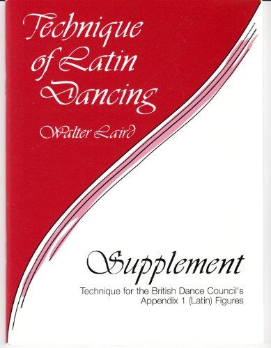 9780900326363: The Technique of Latin Dancing Supplement: Technique for the British Dance Council's Appendix 1.(Latin) Figures