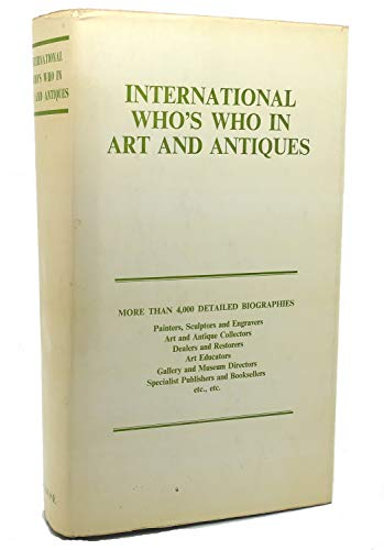 INTERNATIONAL WHO'S WHO IN ART AND ANTIQUES