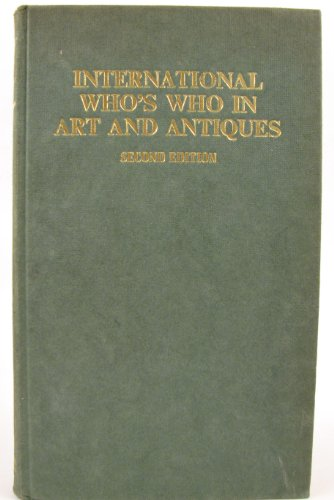 International Who's Who in Art and Antiques: Ernest Kay (ed.)