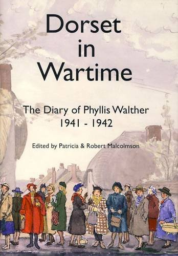 9780900339158: Dorset in Wartime: v. 15: The Diary of Phyllis Walther 1941-1942