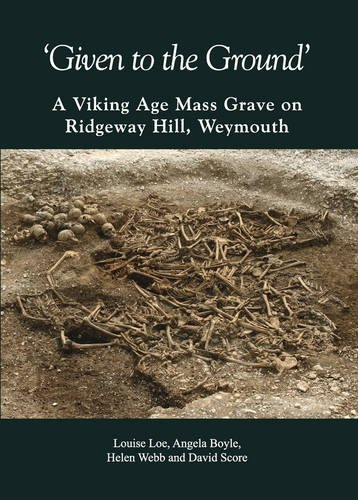 9780900341588: 'Given to the Ground': A Viking Age Mass Grave on Ridgeway Hill, Weymouth (Dorset Natural History and Archaeological Society)