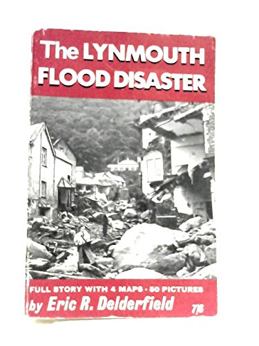 The Lynmouth flood disaster, (9780900345005) by Delderfield, Eric R