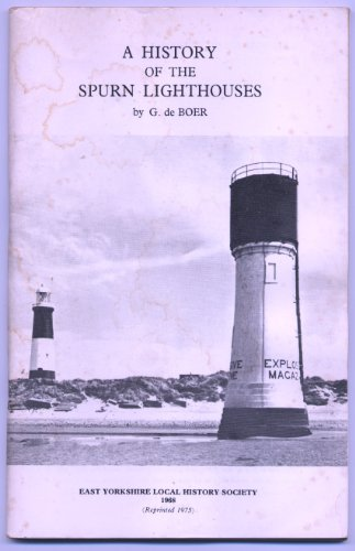 9780900349249: A History of the Spurn Lighthouses (East Yorkshire local history series)