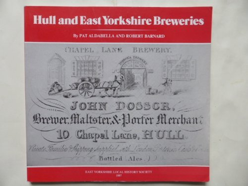 Hull and East Yorkshire Breweries: From the Eighteenth Century to the Present (SIGNED)