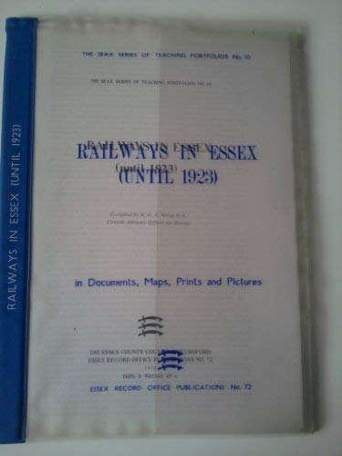 Railways in Essex (until 1923) Essex Record Office Publication No. 72