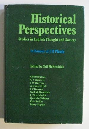 Historical Perspectives: Studies in English Thought and: Neil McKendrick
