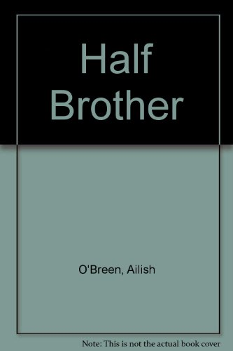 The Half Brother: O'Breen, Ailish
