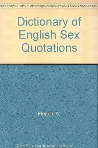 9780900377181: Dictionary of English Sex Quotations