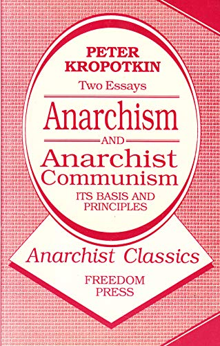 9780900384349: Anarchism and Anarchist Communism: Its Basis and Principles (Anarchist classics)