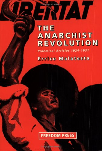 9780900384837: The Anarchist Revolution: Polemical Articles 1924-1931