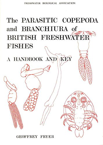 Parasitic Copepoda and Branchiura of British Freshwater Fishes : A Handbook and Key: Fryer, ...