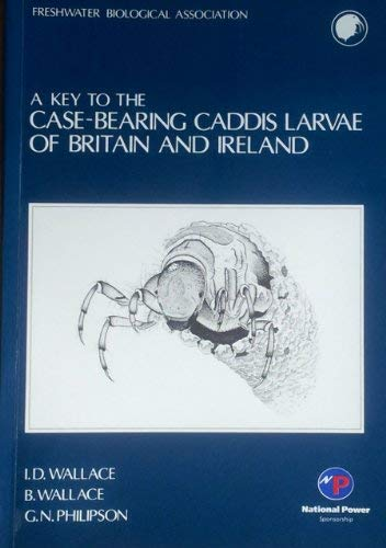 9780900386497: Key to the Case-bearing Caddis Larvae of Britain and Ireland (Scientific publication / Freshwater Biological Association)